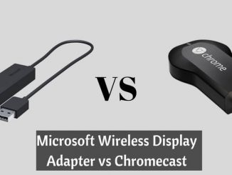 Microsoft wireless Display Adapter vs Chromecast
