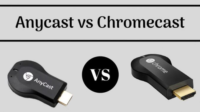 Anycast vs Chromecast
