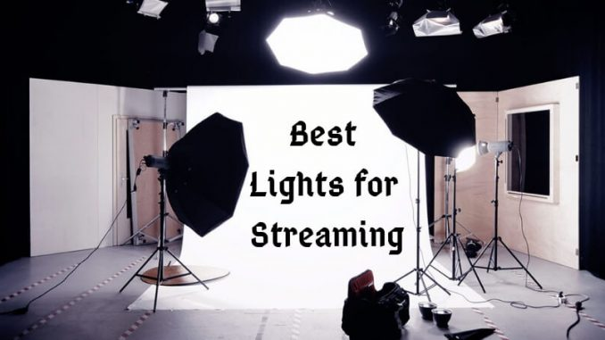 Best Lights for Streaming